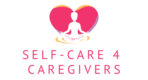 Self-Care 4 Caregivers